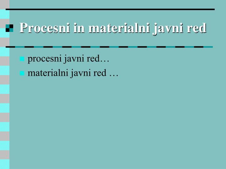 Procesni in materialni javni red