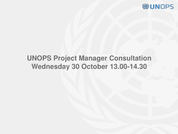 Unops project manager consultation wednesday 30 october 13 00 14 30
