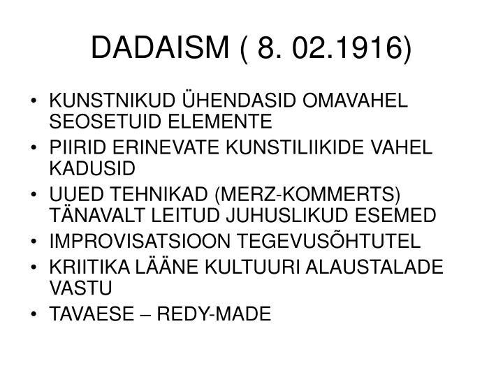 DADAISM ( 8. 02.1916)