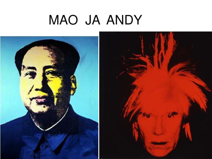 MAO  JA  ANDY