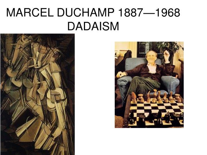 MARCEL DUCHAMP 1887—1968