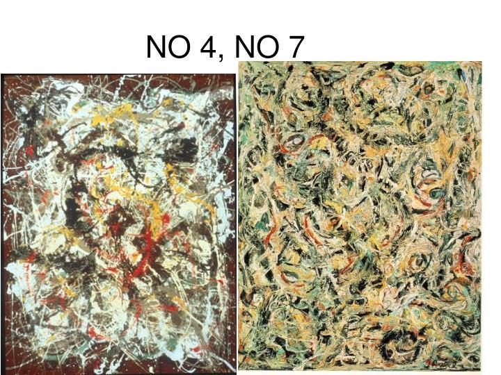 NO 4, NO 7