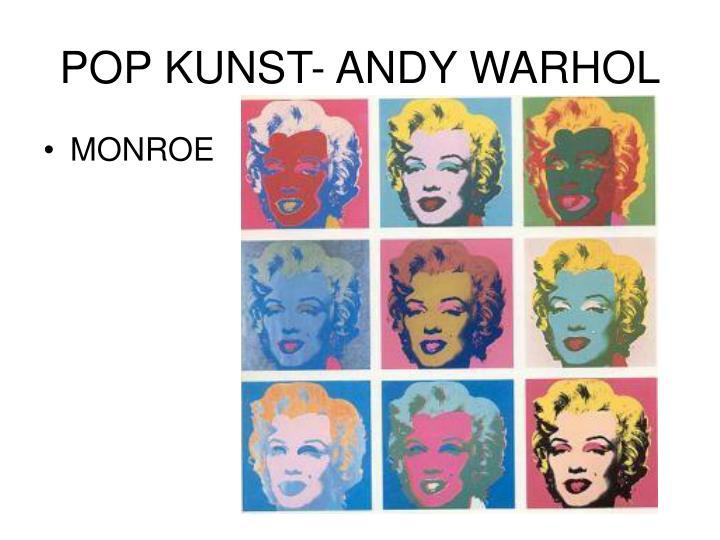 POP KUNST- ANDY WARHOL