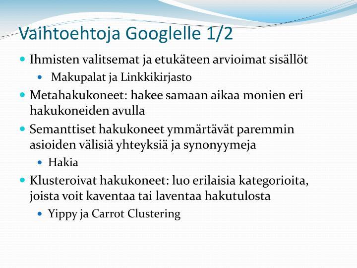 Vaihtoehtoja Googlelle 1/2