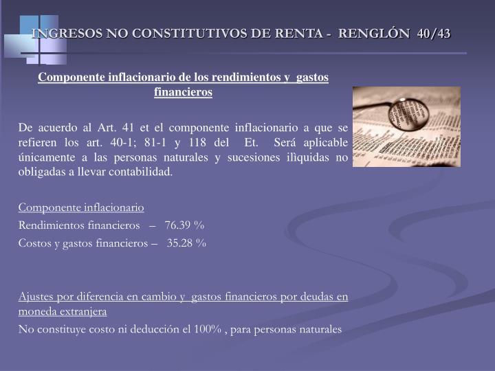 INGRESOS NO CONSTITUTIVOS DE RENTA -  RENGLÓN  40/43