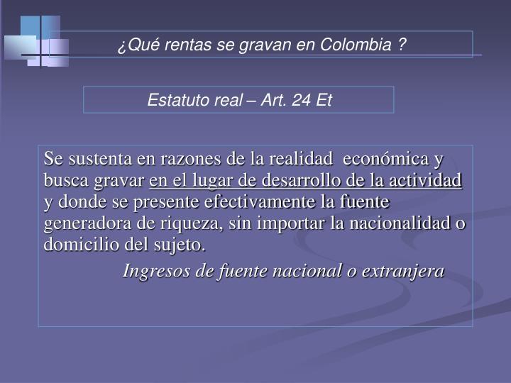 ¿Qué rentas se gravan en Colombia ?