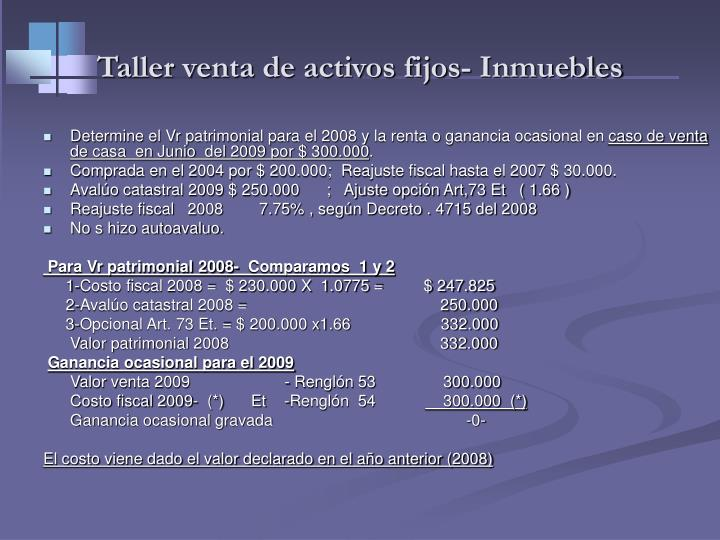 Taller venta de activos fijos- Inmuebles
