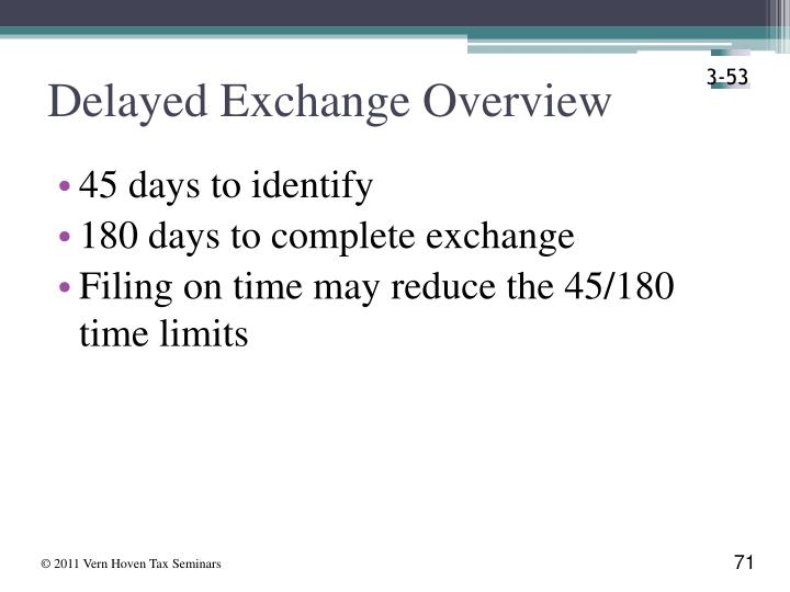 Delayed Exchange Overview