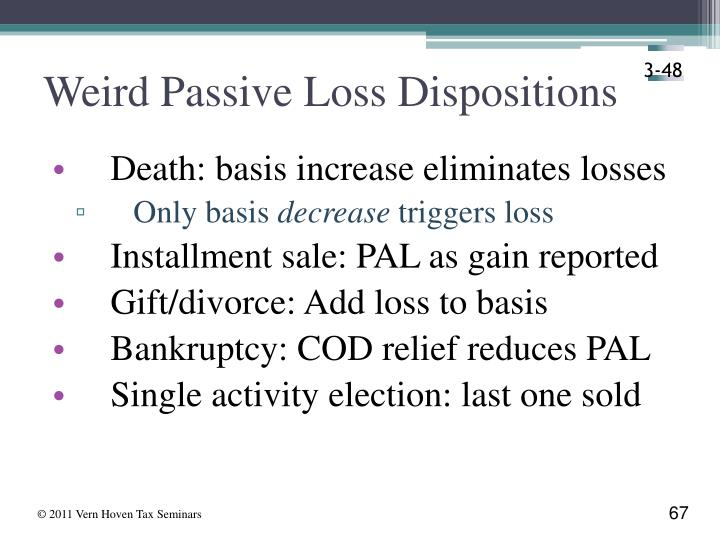 Weird Passive Loss Dispositions