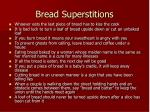 bread superstitions