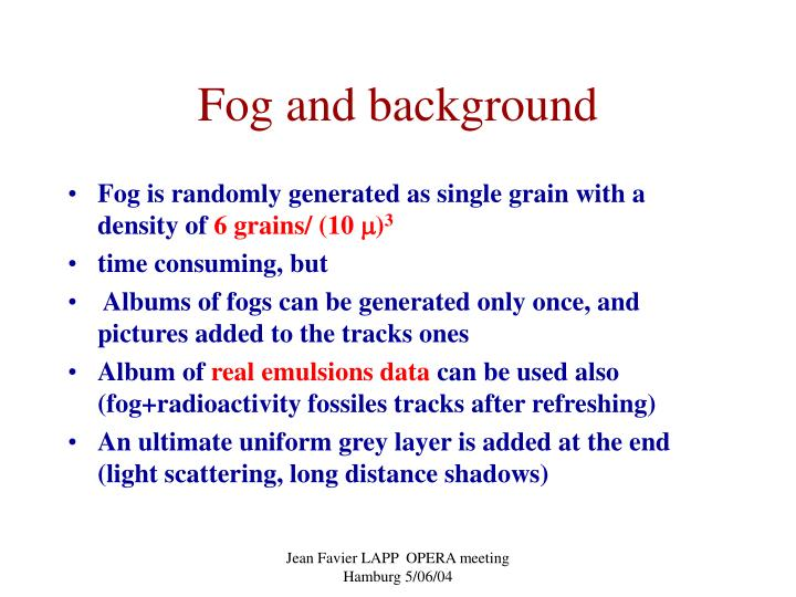 Fog and background