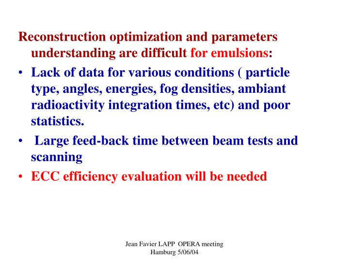 Reconstruction optimization and parameters understanding are difficult