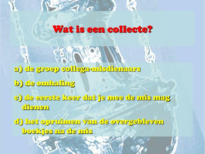 Wat is een collecte?