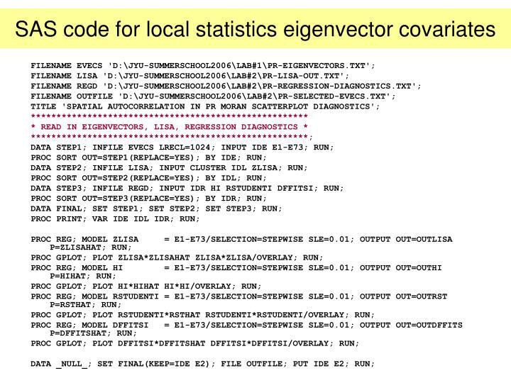 SAS code for local statistics eigenvector covariates