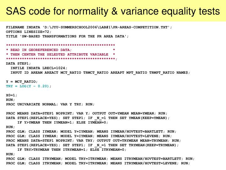 SAS code for normality & variance equality tests