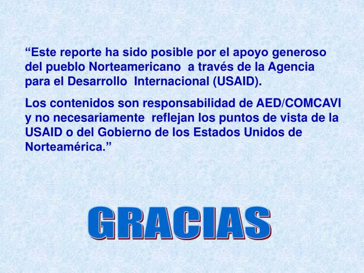 """""""Este reporte ha sido posible por el apoyo generoso del pueblo Norteamericano  a través de la Agencia para el Desarrollo  Internacional (USAID)."""