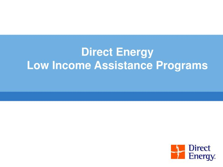 Direct energy low income assistance programs
