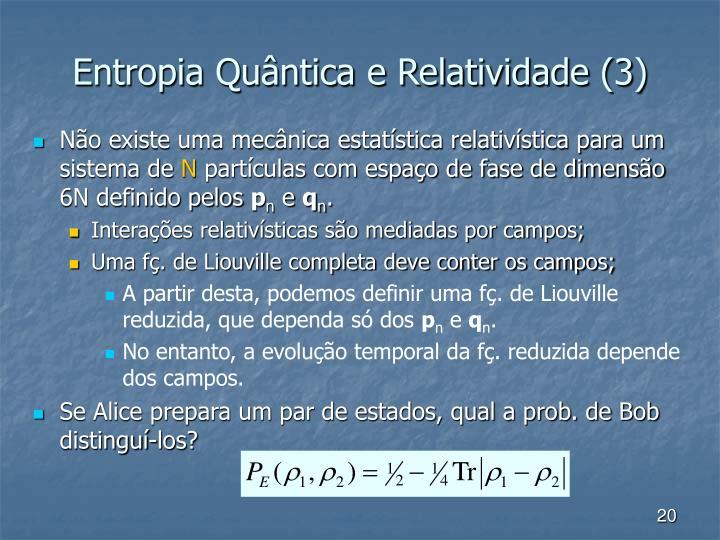 Entropia Quântica e Relatividade (3)