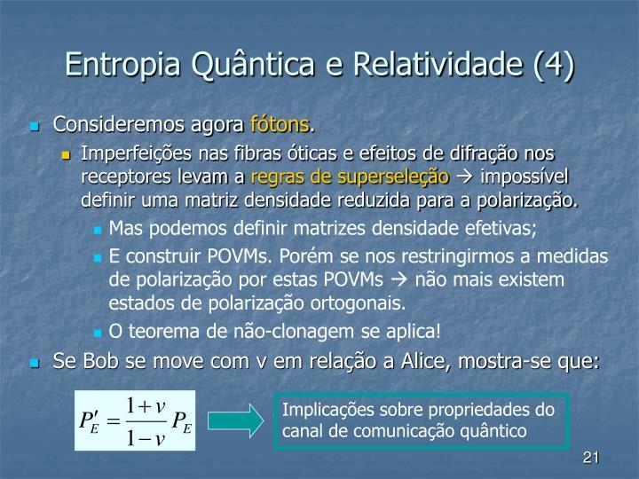 Implicações sobre propriedades do canal de comunicação quântico