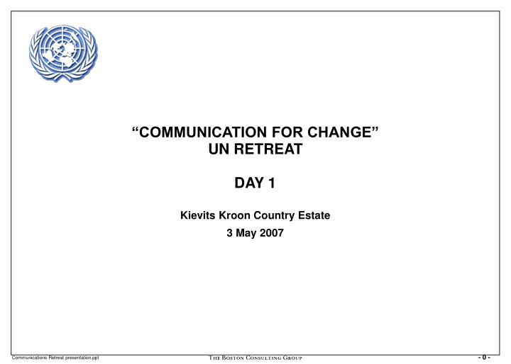 Communication for change un retreat day 1