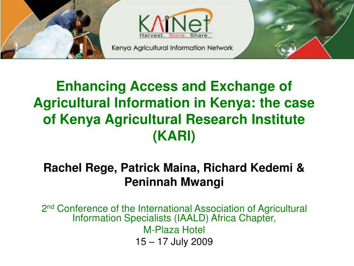 Enhancing Access and Exchange of Agricultural Information in Kenya: the case of Kenya Agricultural R...