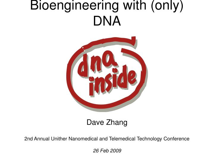 Bioengineering with only dna