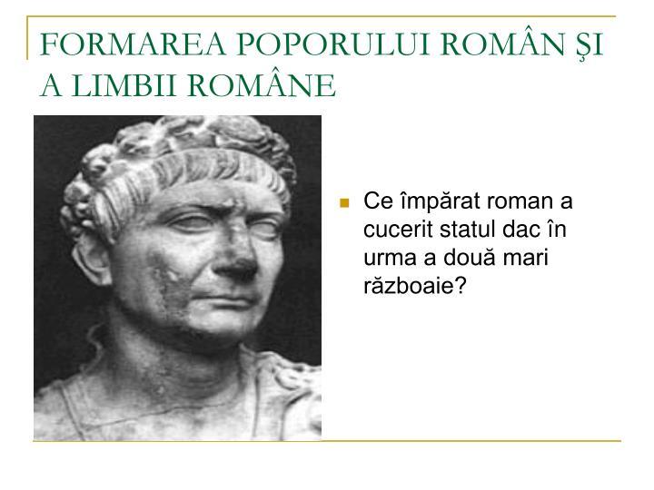 Ce împărat roman a cucerit statul dac în urma a două mari războaie?