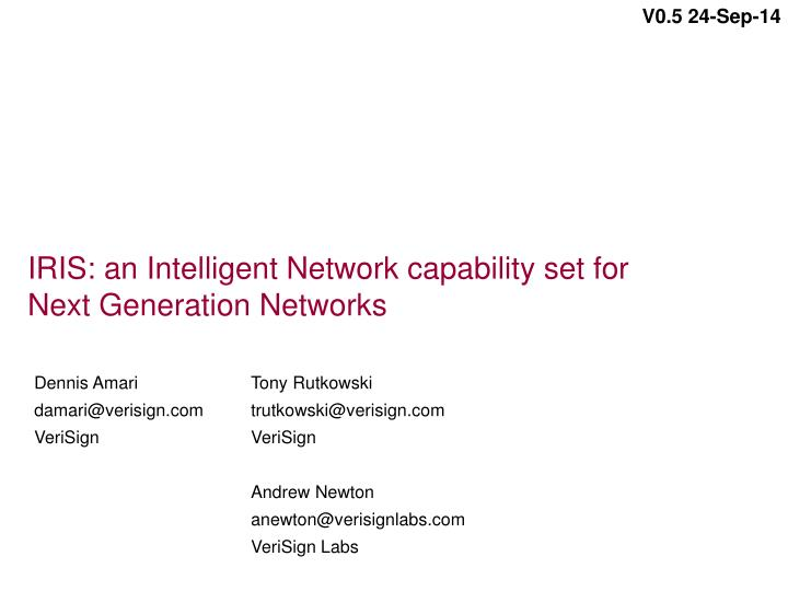 Iris an intelligent network capability set for next generation networks