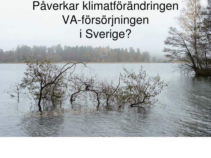 Påverkar klimatförändringen
