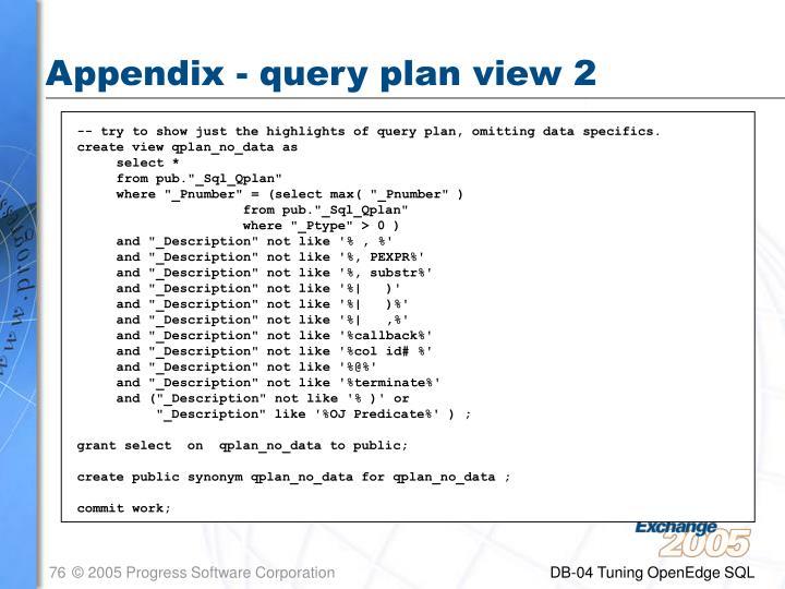 Appendix - query plan view 2