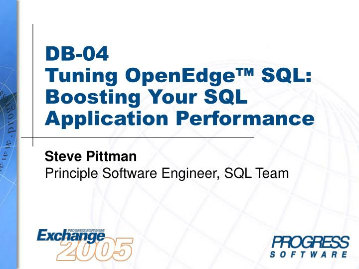 Db 04 tuning openedge sql boosting your sql application performance