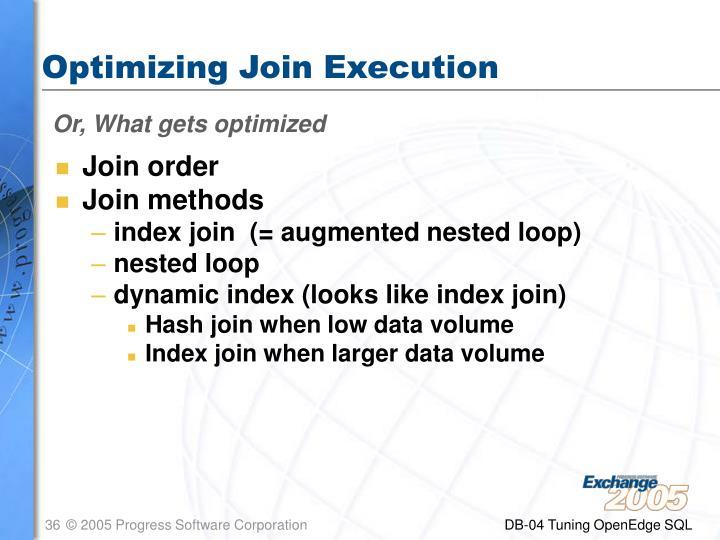 Optimizing Join Execution