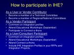 how to participate in ihe