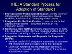 ihe a standard process for adoption of standards