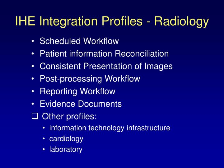 IHE Integration Profiles - Radiology