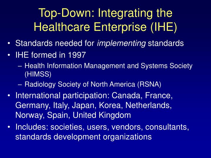 Top-Down: Integrating the Healthcare Enterprise (IHE)