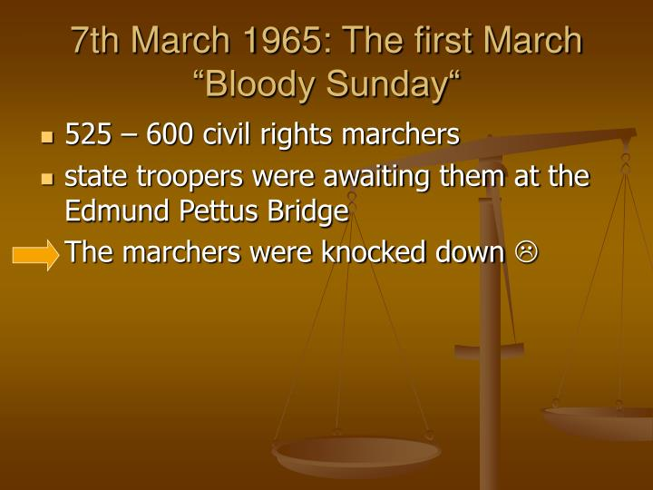7th March 1965: The first March