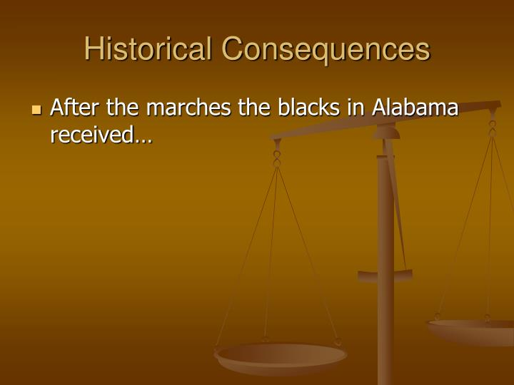 Historical Consequences