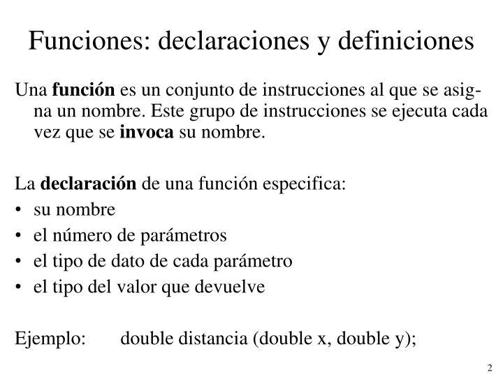 Funciones: declaraciones y definiciones