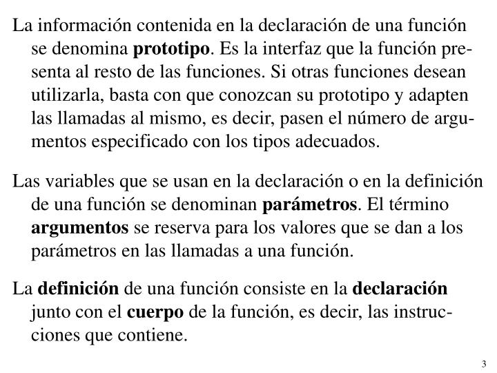 La información contenida en la declaración de una función se denomina