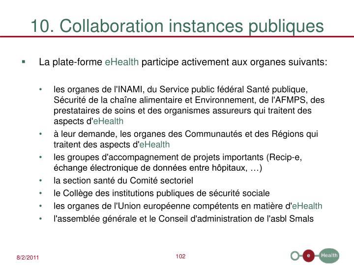 10. Collaboration instances publiques