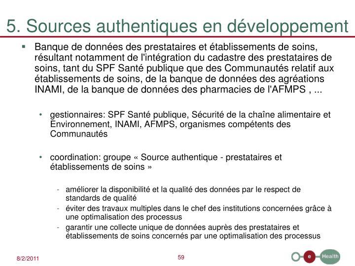 5. Sources authentiques en développement