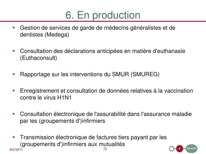 6. En production
