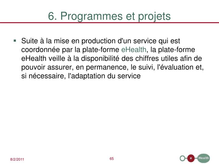 6. Programmes et projets