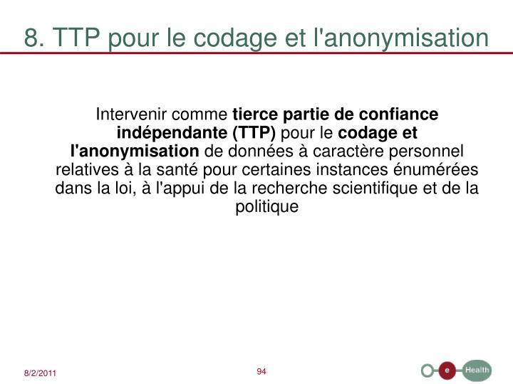 8. TTP pour le codage et l'anonymisation