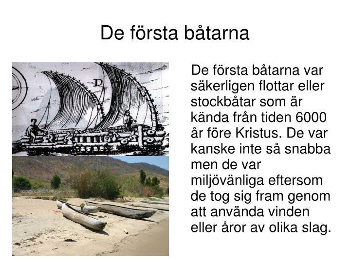 De första båtarna
