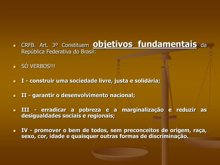 CRFB. Art. 3º Constituem