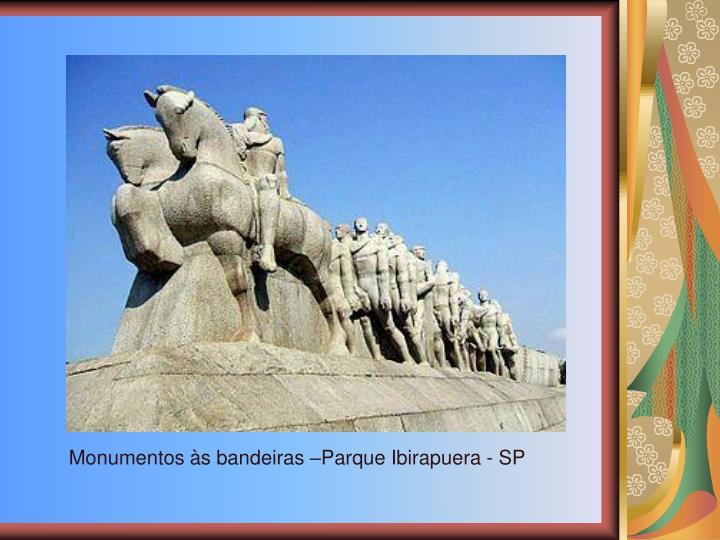 Monumentos s bandeiras Parque Ibirapuera - SP