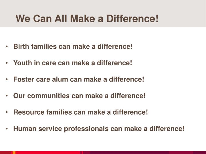 We Can All Make a Difference!
