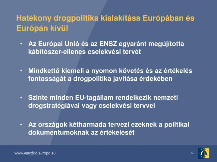 Hatkony drogpolitika kialaktsa Eurpban s Eurpn kvl